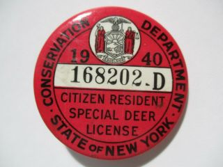 Vintage 1940 N.  Y State Resident Hunting Special Deer License 168202d Pin Button