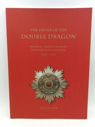 The Order Of The Double Dragon - Gavin Goh - 2012 - Chinese Orders,  Decorations