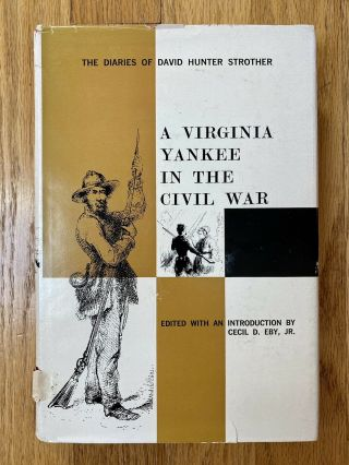 Virginia Yankee In The Civil War Diaries Of David Hunter Strother 1st Ed Hc 1961